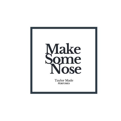 Make Some Nose